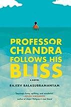 Professor Chandra Follows His Bliss by…