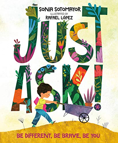 Just Ask by Sonia Sotomayor
