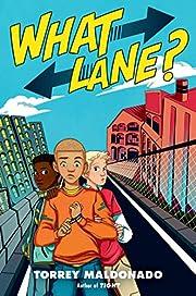 What Lane? – tekijä: Torrey Maldonado