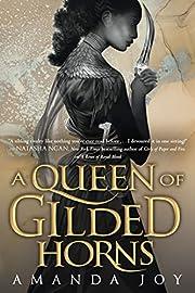 A Queen of Gilded Horns de Amanda Joy