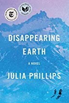 Disappearing Earth: A novel by Julia…