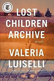 Lost Children Archive: A novel de Valeria…