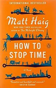 How to Stop Time: A Novel av Matt Haig
