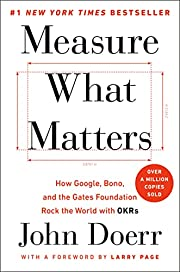 Measure What Matters: How Google, Bono, and…
