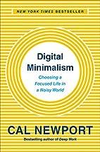 Digital Minimalism: Choosing a Focused Life…