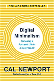 Digital Minimalism: Choosing a Focused Life…