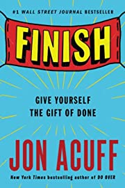 Finish: Give Yourself the Gift of Done de…