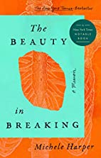 The Beauty in Breaking: A Memoir by Michele…