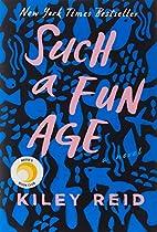 Such a Fun Age by Kiley Reid
