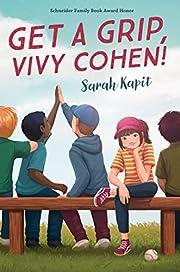 Get a Grip, Vivy Cohen! de Sarah Kapit