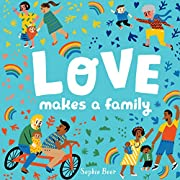 Love Makes a Family por Sophie Beer