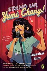 Stand Up, Yumi Chung! por Jessica Kim
