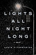 Lights All Night Long: A Novel by Lydia…