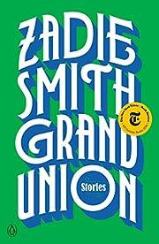 Grand Union: Stories av Zadie Smith