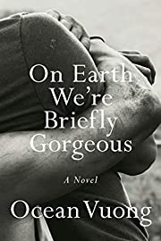 On Earth We're Briefly Gorgeous: A Novel de…