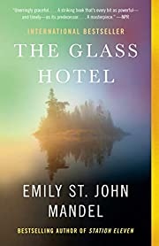 The Glass Hotel: A novel por Emily St. John…