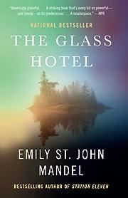 The Glass Hotel: A novel af Emily St. John…