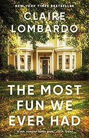 The Most Fun We Ever Had de Claire Lombardo