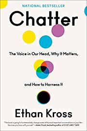 Chatter: The Voice in Our Head, Why It…