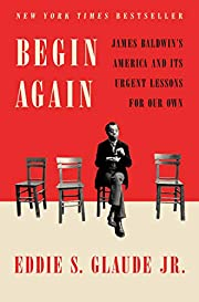 Begin Again: James Baldwin's America and Its…