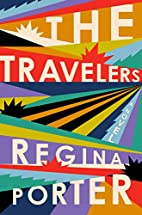 The Travelers: A Novel by Regina Porter