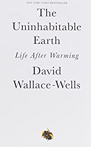 The Uninhabitable Earth: Life After Warming…