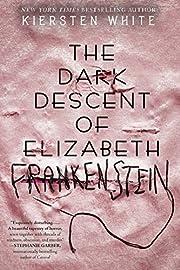 The Dark Descent of Elizabeth Frankenstein…