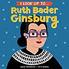 I Look Up To... Ruth Bader Ginsburg by Anna…