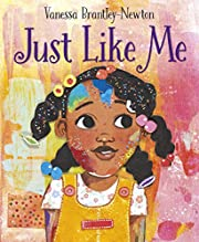 Just Like Me por Vanessa Brantley-Newton