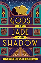 Gods of Jade and Shadow by Silvia…
