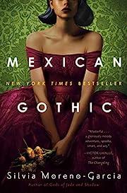 Mexican Gothic von Silvia Moreno-Garcia