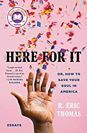 Here for It: Or, How to Save Your Soul in…