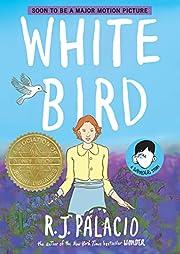 White bird a wonder story de R. J. Palacio