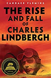 The Rise and Fall of Charles Lindbergh de…