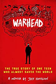 Warhead: The True Story of One Teen Who…