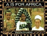 A Is for Africa af Ifeoma Onyefulu