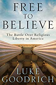 Free to Believe: The Battle Over Religious…