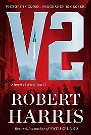 V2: A novel of World War II por Robert…