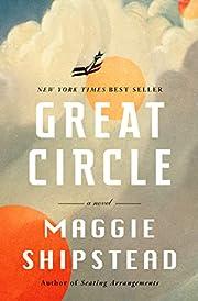 Great Circle: A novel af Maggie Shipstead