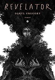 Revelator: A novel por Daryl Gregory