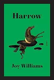 Harrow: A Novel de Joy Williams