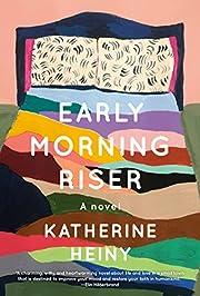 Early Morning Riser: A novel por Katherine…