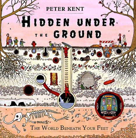 Hidden under the Ground: The World Beneath Your Feet