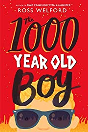 The 1000 Year Old Boy por Ross Welford