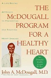The Mcdougall Program for a Healthy Heart: A…