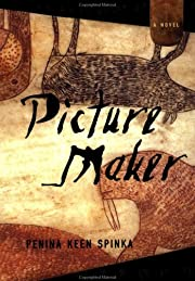 Picture Maker: A Novel de Penina Keen Spinka