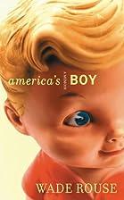 America's Boy: A Memoir by Wade Rouse