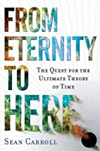 From Eternity to Here: The Quest for the…
