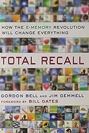 Total recall how the E-memory revolution…