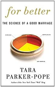 For Better: The Science of a Good Marriage…